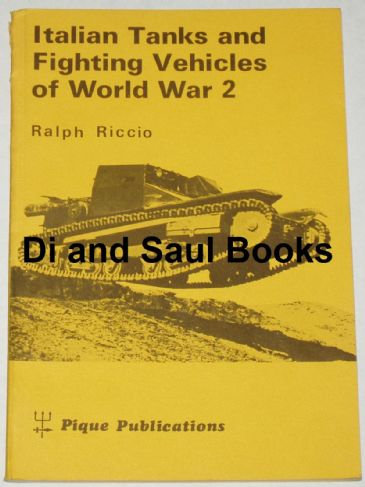 Italian Tanks and Fighting Vehicles of World War 2, by Ralph Riccio